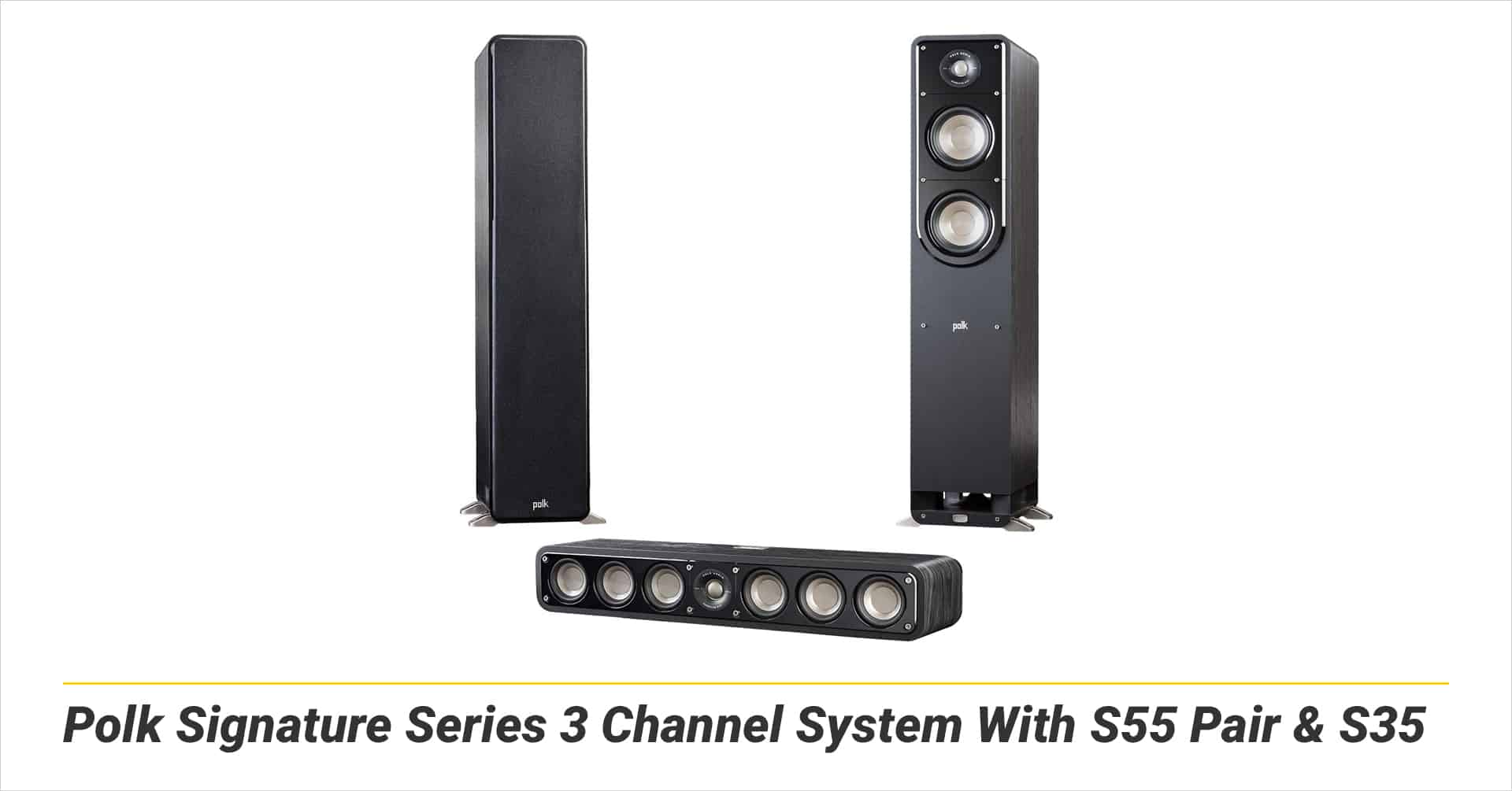 Polk Signature Series 3 Channel System With S55 Pair & S35